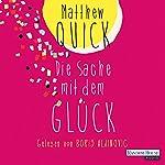 Die Sache mit dem Glück | Matthew Quick