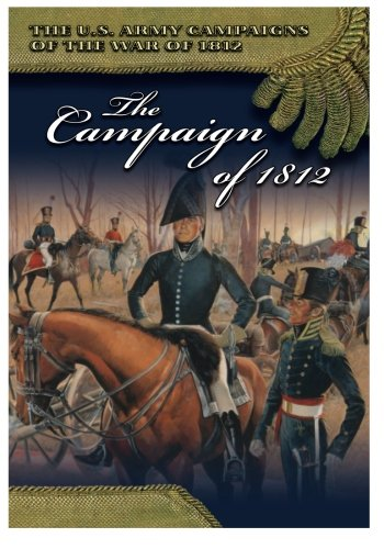 The Campaign of 1812 (The U.s. Army Campaigns of the War of 1812) pdf