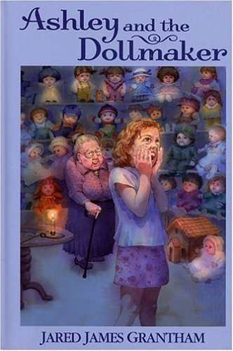 Ashley and the Dollmaker by Jared James Grantham (2004-08-03) PDF