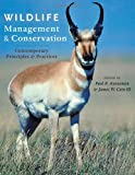 Wildlife Management and Conservation : Contemporary Principles and Practices, , 1421409860