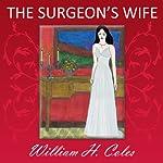 The Surgeon's Wife | William H. Coles