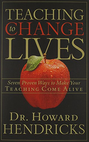 Teaching to Change Lives: Seven Proven Ways to Make Your Teaching Come - New State Jersey Mall Garden