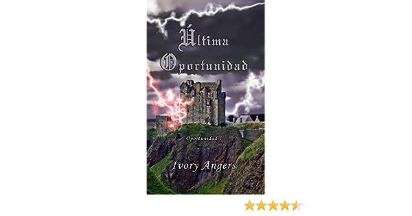 Última oportunidad (Spanish Edition) - Kindle edition by Ivory Angers. Romance Kindle eBooks @ Amazon.com.