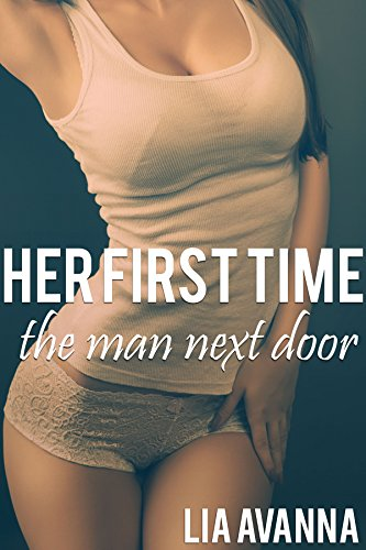 Her First Time: The Man Next Door (Older Man Younger Woman First Time Pregnancy Erotica) -
