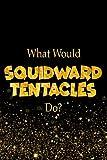 What Would Squidward Tentacles Do?: SpongeBob SquarePants Characters Designer Notebook