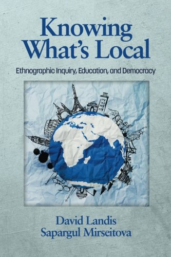 Knowing Whatâ€TMs Local: Ethnographic Inquiry, Education and Democracy