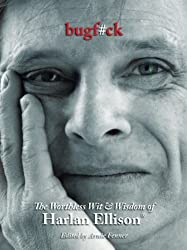 Bugf#ck: The Worthless Wit and Wisdom of Harlan Ellison