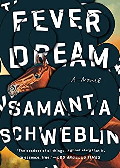Fever Dream: A Novel by [Schweblin, Samanta]