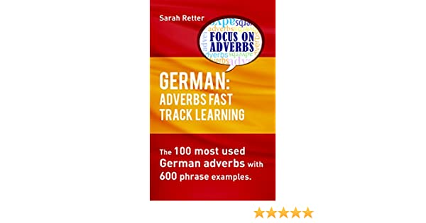 German Adverbs Fast Track Learning The 100 Most Used German
