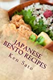 Japanese Bento Recipes: Easy and Healthy Cookbook Using Everyday Ingredients (Samurai's Recipe Series) (Volume 2)