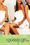 Gossip Girl #7: Nobody Does It Better: A Gossip Girl Novel