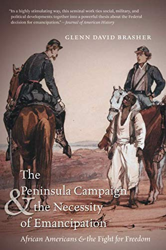 Search : The Peninsula Campaign and the Necessity of Emancipation: African Americans and the Fight for Freedom (Civil War America)