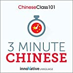 3-Minute Chinese: 25 Lesson Series |  Innovative Language Learning
