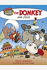 The Donkey and Jesus (Their Side of the Story) Paperback