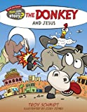 The Donkey and Jesus (Their Side of the Story)