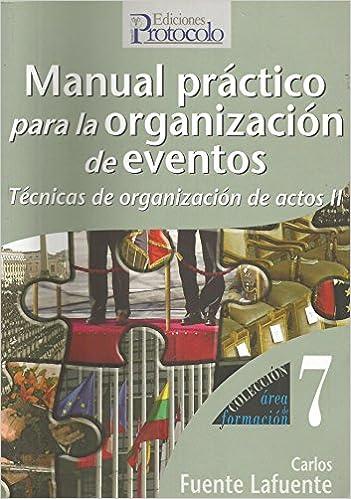 Manual practico para la organización de eventos Area De Formacion: Amazon.es: Carlos Fuente: Libros