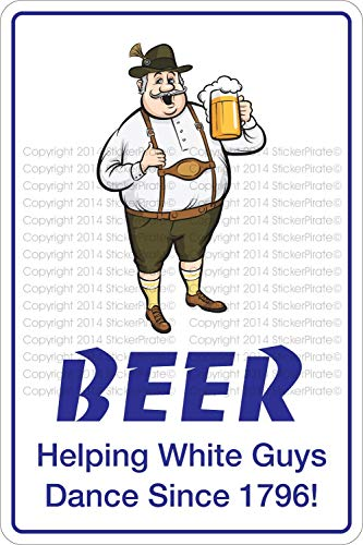 Beer Helping White Guys Dance Since 1976 Metal Sign Wall Decor for Home Garage Yard Fence Driveway 8 x 12 Inch