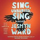 Sing, Unburied, Sing: A Novel Hörbuch von Jesmyn Ward Gesprochen von: Kelvin Harrison Jr., Chris Chalk, Rutina Wesley
