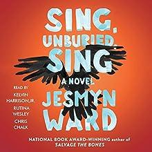 Sing, Unburied, Sing: A Novel | Livre audio Auteur(s) : Jesmyn Ward Narrateur(s) : Kelvin Harrison Jr., Chris Chalk, Rutina Wesley