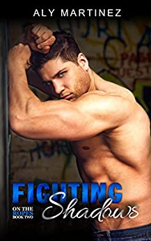 Fighting Shadows (On The Ropes Book 2) by [Martinez, Aly]