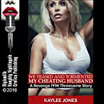 We Teased and Tormented My Cheating Husband | Kaylee Jones