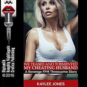 We Teased and Tormented My Cheating Husband Audiobook