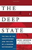 img - for The Deep State: The Fall of the Constitution and the Rise of a Shadow Government book / textbook / text book