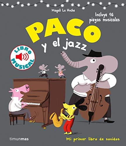Paco y el jazz. Libro musical (Libros con sonido) por Le Huche, Magali