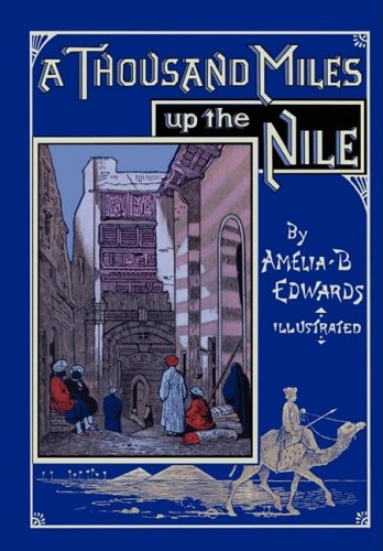 Download A Thousand Miles up the Nile: Fully Illustrated Second Edition ebook