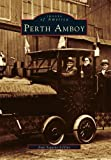img - for Perth Amboy (NJ) (Images of America) by Joan Seguine-Levine (2004-03-01) book / textbook / text book