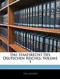 Das Staatsrecht Des Deutschen Reiches, Volume 1, Paul Laband, 1143939948