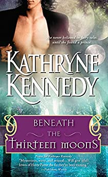 Beneath the Thirteen Moons by [Kennedy, Kathryne]