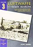 img - for Luftwaffe Crash Archive: Volume 3: 30th August 1940 to 9th September 1940 book / textbook / text book