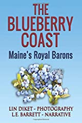 The Blueberry Coast: Maine's Royal Baron Paperback
