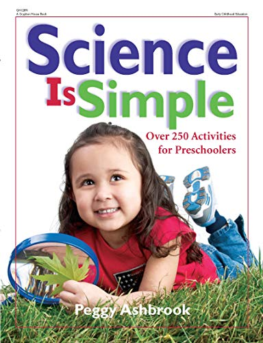 Science Is Simple: Over 250 Activities for Preschoolers ()