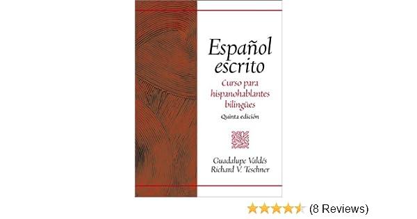 Español escrito: Curso para hispanohablantes bilingües (5th Edition) 5th Edition