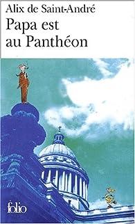 Papa est au Panthéon par Alix de Saint André