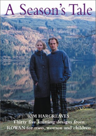 A Season's Tale: Thirty five knitting designs from Rowan for men, women and children
