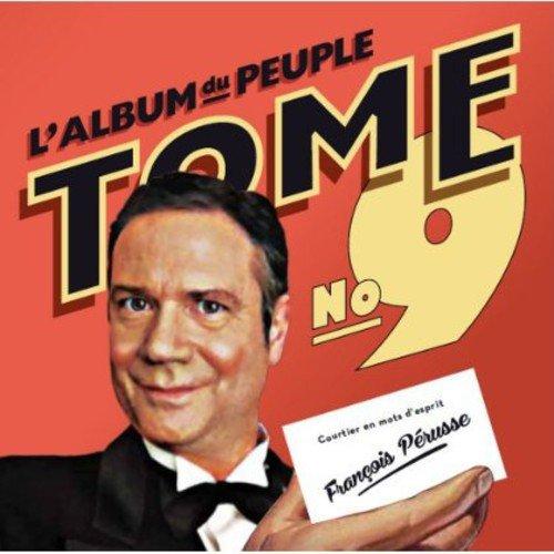 L'Album Du Peuple - Tome 9 Francois Perusse UMC/DEP Pop Spoken / Comedy / Radio Shows