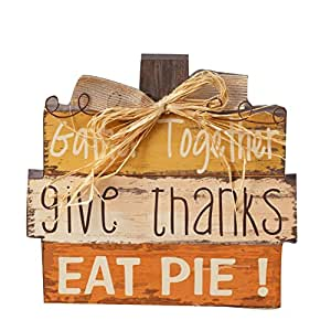 """Your Heart's Delight 7"""" x 8"""" x 4"""" Gather, Give Thanks, Eat Pie Wooden Table Top Sign"""