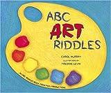 ABC Art Riddles, Carol Murray, 0939217589