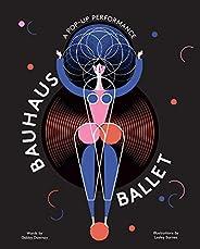 Bauhaus Ballet: (Beautiful, illustrated pop-up ballet book for Bauhaus Ballet lovers and children)