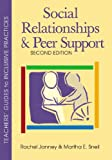 Social Relationships and Peer Support, Second Edition, Rachel Janney and Martha E. Snell, 1557668213