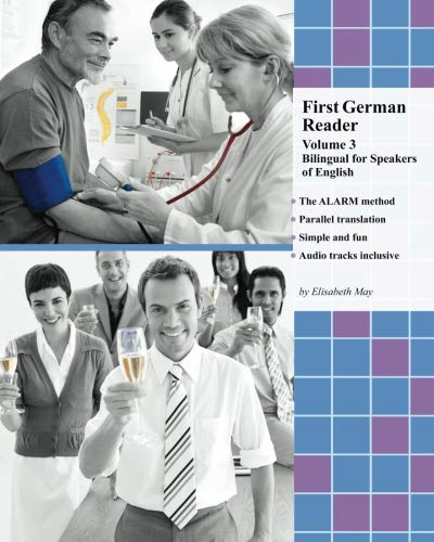 First German Reader (Volume 3): bilingual for speakers of English, Elementary Level (Graded German Readers) (German and