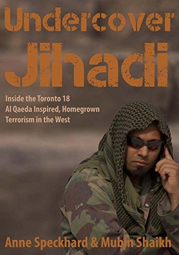 Undercover jihadi inside the toronto 18 al qaeda inspired undercover jihadi inside the toronto 18 al qaeda inspired homegrown terrorism in fandeluxe Epub