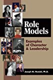 Role Models: Examples of Character & Leadership