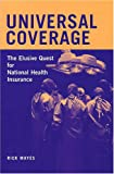 img - for Universal Coverage: The Elusive Quest for National Health Insurance (Conversations in Medicine and Society) book / textbook / text book