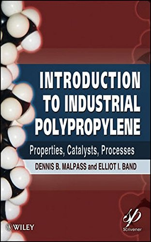 Introduction to Industrial Polypropylene: Properties, Catalysts Processes - Industrial Polypropylene Media