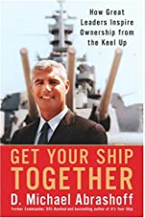 Get Your Ship Together: How Great Leaders Inspire Ownership from the Keel Hardcover
