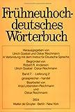 Fruhneuhochdeutsches Worterbuch, Ulrich Goebel, Oskar Reichmann, 311018270X